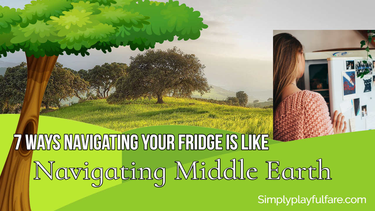 7 Ways Navigating Your Fridge is Like Navigating Middle Earth